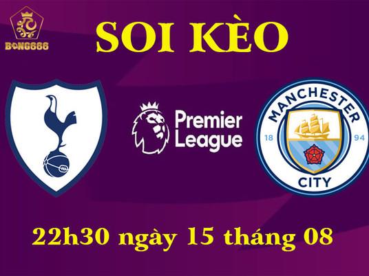 Soi Kèo Premier League   Tottenham Vs Manchester City   23h30 Ngày 15/08