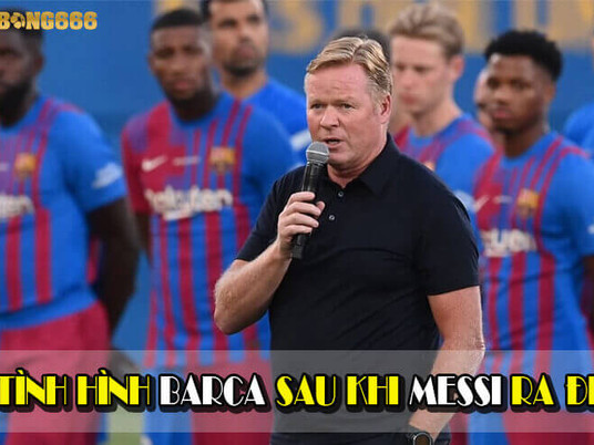 HLV Ronald Koeman Nói Gì Về Barca Sau Khi Messi Ra Đi?