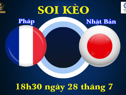 Soi Kèo Olympic Tokyo 2021 | U23 Pháp Vs U23 Nhật Bản  | 18h30 Ngày 28/7