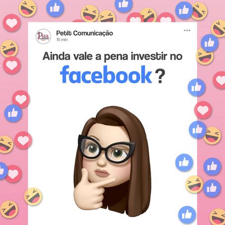 Ainda vale a pena investir em Facebook?