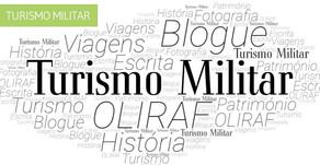 """A importância dos """"travel bloggers"""" na promoção do Turismo Militar em Portugal: o blog Oliraf"""