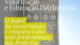 """Jornadas """"O Papel da Conservação e Restauro e dos seus profissionais nos projectos de valorizaç"""
