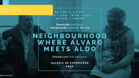 """Exposição """"NEIGHBOURHOOD: Where Alvaro meets Aldo"""""""