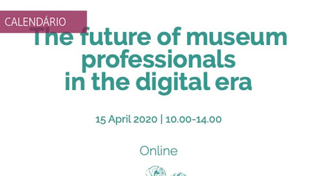 "Conferência ""The Future of MuseumProfessionals in the Digital Era"""