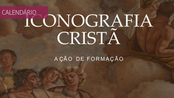 """Acção de formação """"Iconografia Cristã"""" pelo CEARTE"""