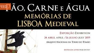 """Exposição """"Pão, Carne e Água: Memórias de Lisboa Medieval"""""""