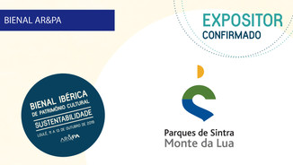 Parques de Sintra - Monte da Lua [Expositores Bienal AR&PA 2019]