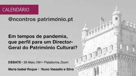 """Debate """"Em tempos de pandemia, que perfil para um Director-Geral do Património Cultural?"""""""