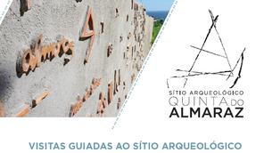 Visitas Guiadas ao Sítio Arqueológico da Quinta do Almaraz