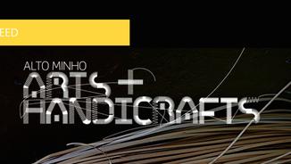 """Concurso de ideias """"Arts + Handicrafts Alto Minho"""""""