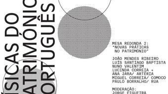"""Mesa Redonda """"Novas Práticas do Património"""""""