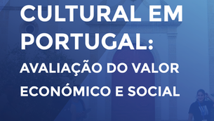 """Apresentação do Estudo """"Património Cultural em Portugal: Avaliação do Valor Económico e Social"""""""
