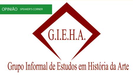 G.I.E.H.A. – Grupo Informal de Estudos em História da Arte - um novo grupo de estudos para os intere