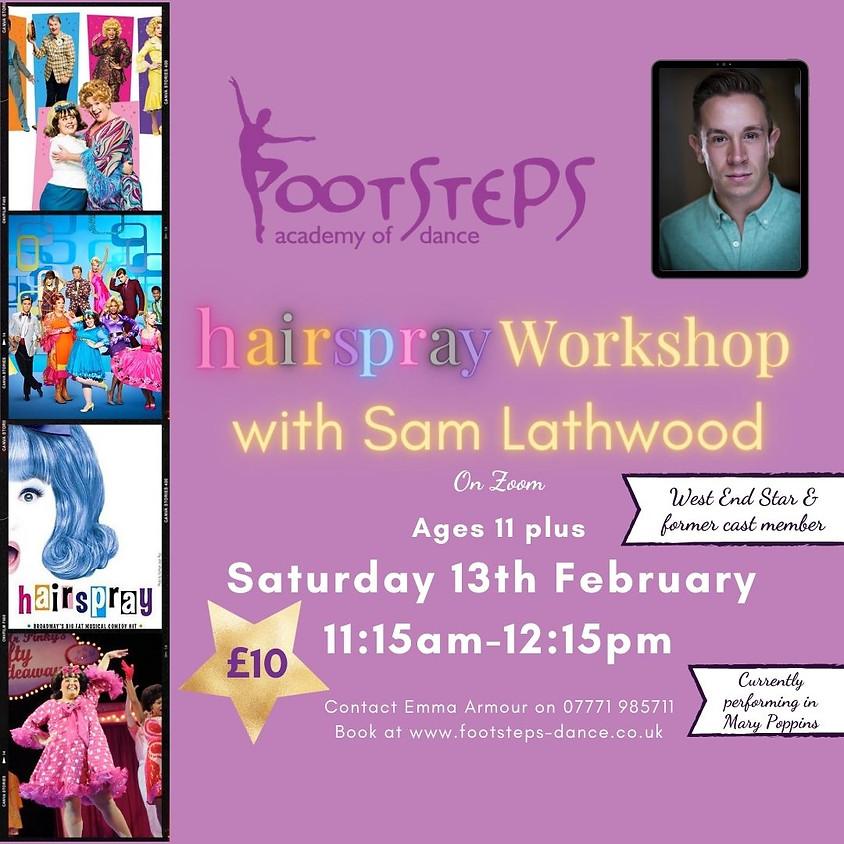 Hairspray Workshop with Sam Lathwood