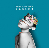 Suave Sinatra-Disconnected