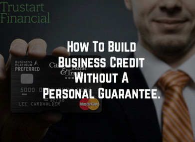 How To Build Business Credit Without A Personal Guarantee.
