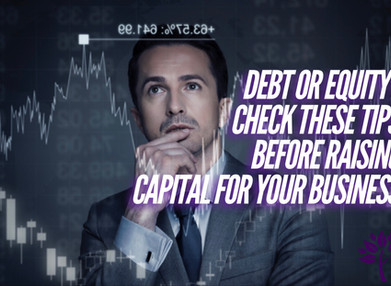 Debt or Equity? Check these tips before you raise capital for your business.