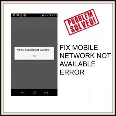 Android Phone Error Mobile Network not Avilable