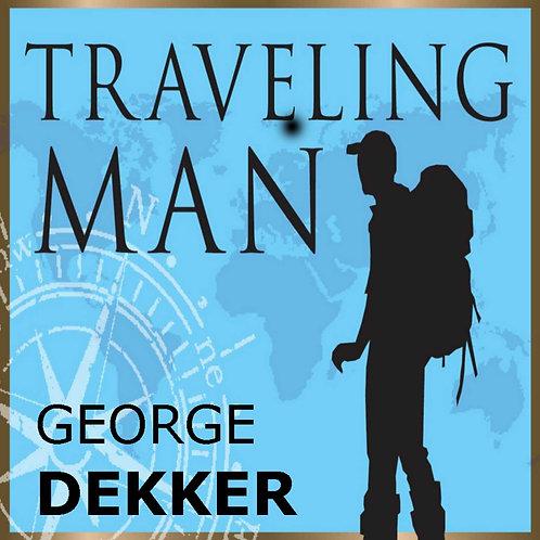 Travelling Man George Dekker