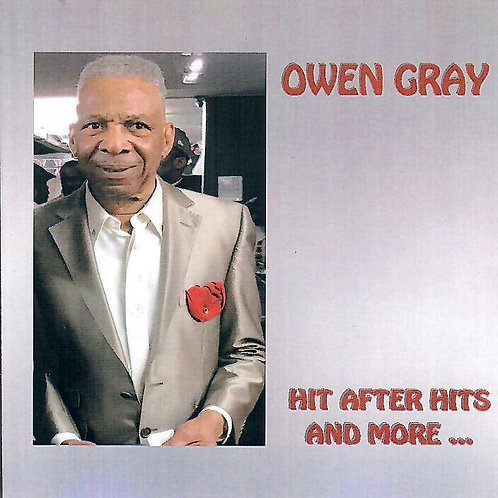 Owen Gray Hit After Hits and More...