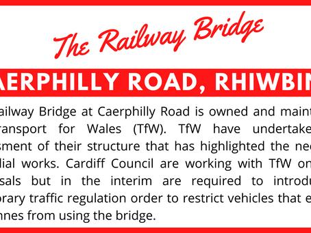 The Railway Bridge - Caerphilly Road, Rhiwbina - Update