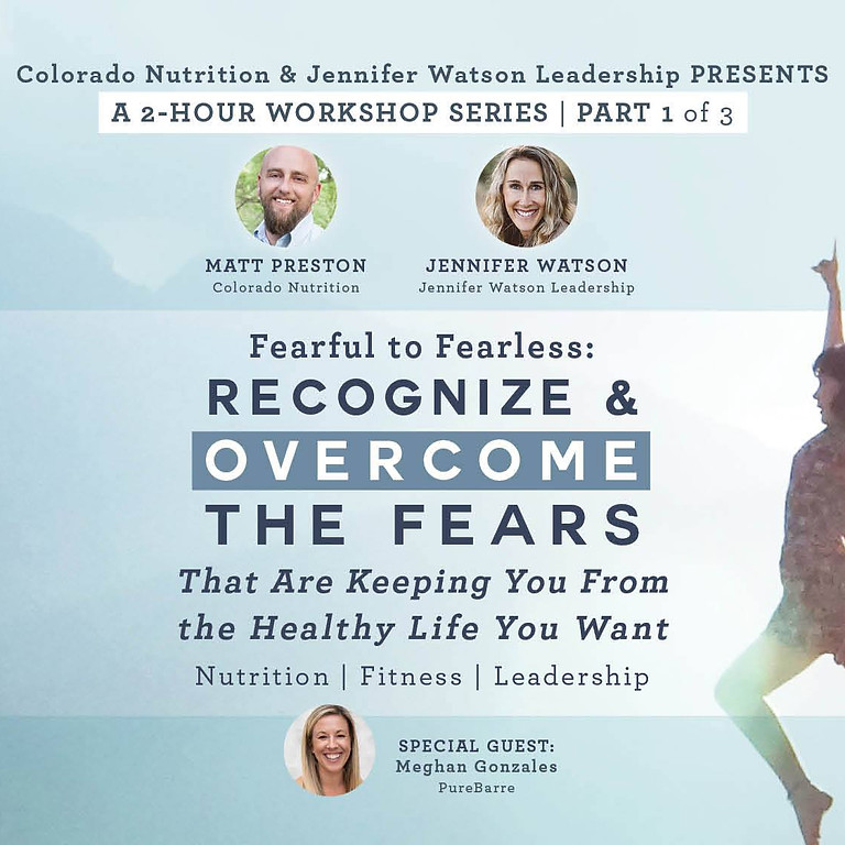 Fear to Fearless: Recognize & Overcome the Fears Keeping You From the Health You Want