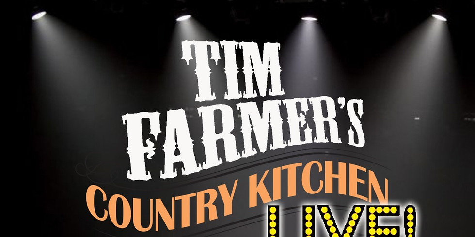 Tim Farmer's Country Kitchen LIVE! Event (OCTOBER)