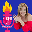 Fired Up with Krista Mashore