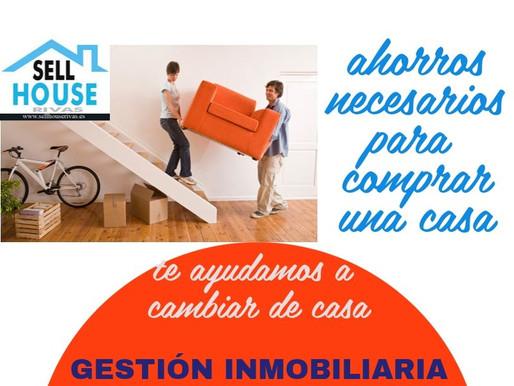 Ahorros necesarios para  comprar una vivienda. Blog Sell House Rivas.