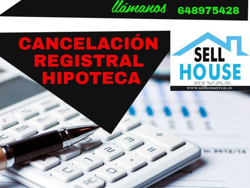 Cancelación Registral hipoteca. Blog Sell House Rivas