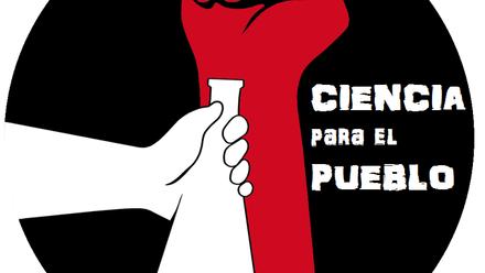 Ciencia para el Pueblo: vigencia y necesidad de un referente anticapitalista de la comunidad científ