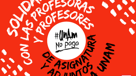 #UNAMnoPaga: la consigna que empezó un movimiento contra la precarización laboral en la UNAM