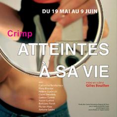 """"""" 2009 Atteintes à sa vie"""" M.Crimp / mise en scène Gilles Bouillon"""