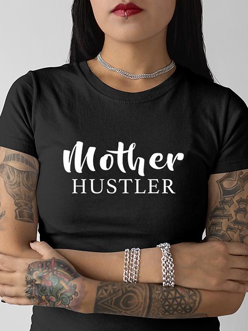 """New """"Mother Hustler"""" Ladies Tee"""