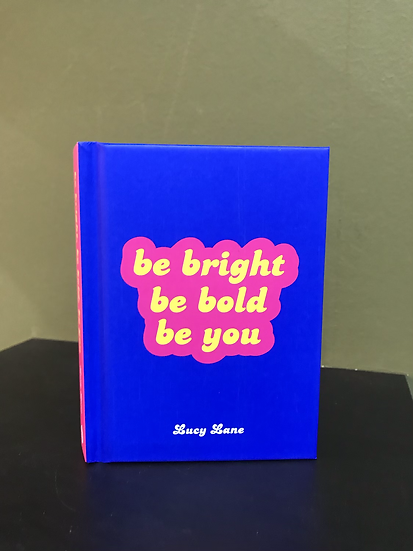 Be Bright, Be Bold, Be You