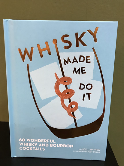 Whisky Made Me Do It