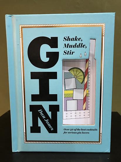 Gin, Shake, Muddle, Stir