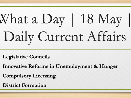 What a Day | 18 May | Daily Current Affairs