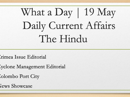 What a Day | 19 May 2021 | Daily Current Affairs
