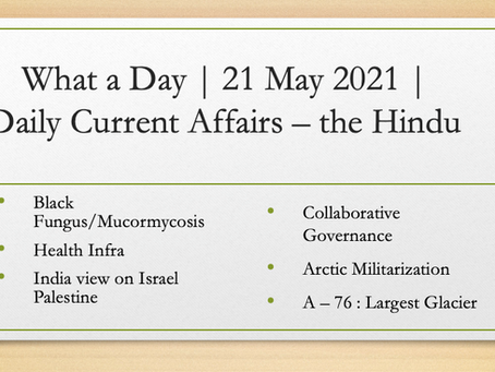 What a Day | 21 May 2021 | Daily Current Affairs - The Hindu
