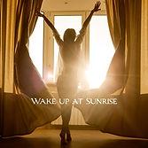 Wake Up At Sunrise.jpg