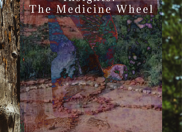 Insights to the Medicine Wheel