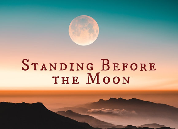 Standing Before the Moon