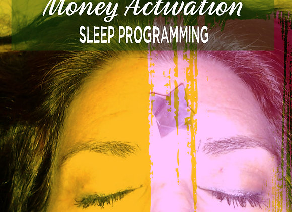 Money LifeForce Activation Sleep Programming