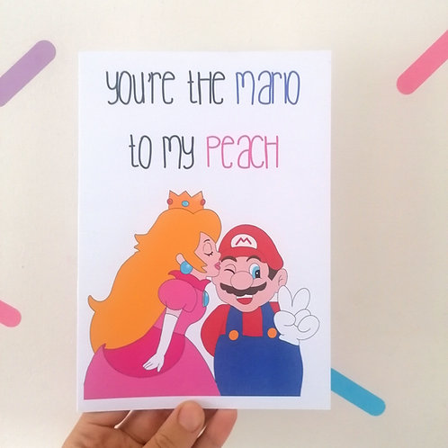 You're the Mario to my Peach Card