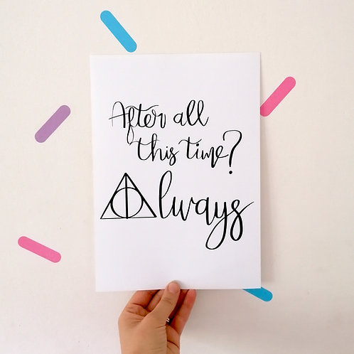 After all this time, Always Print