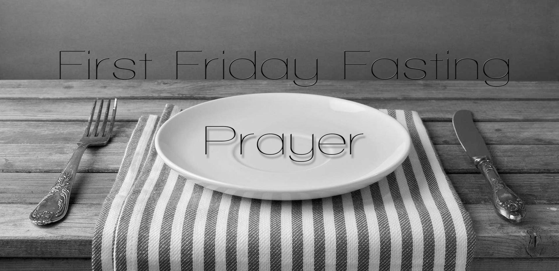 First Friday Fast