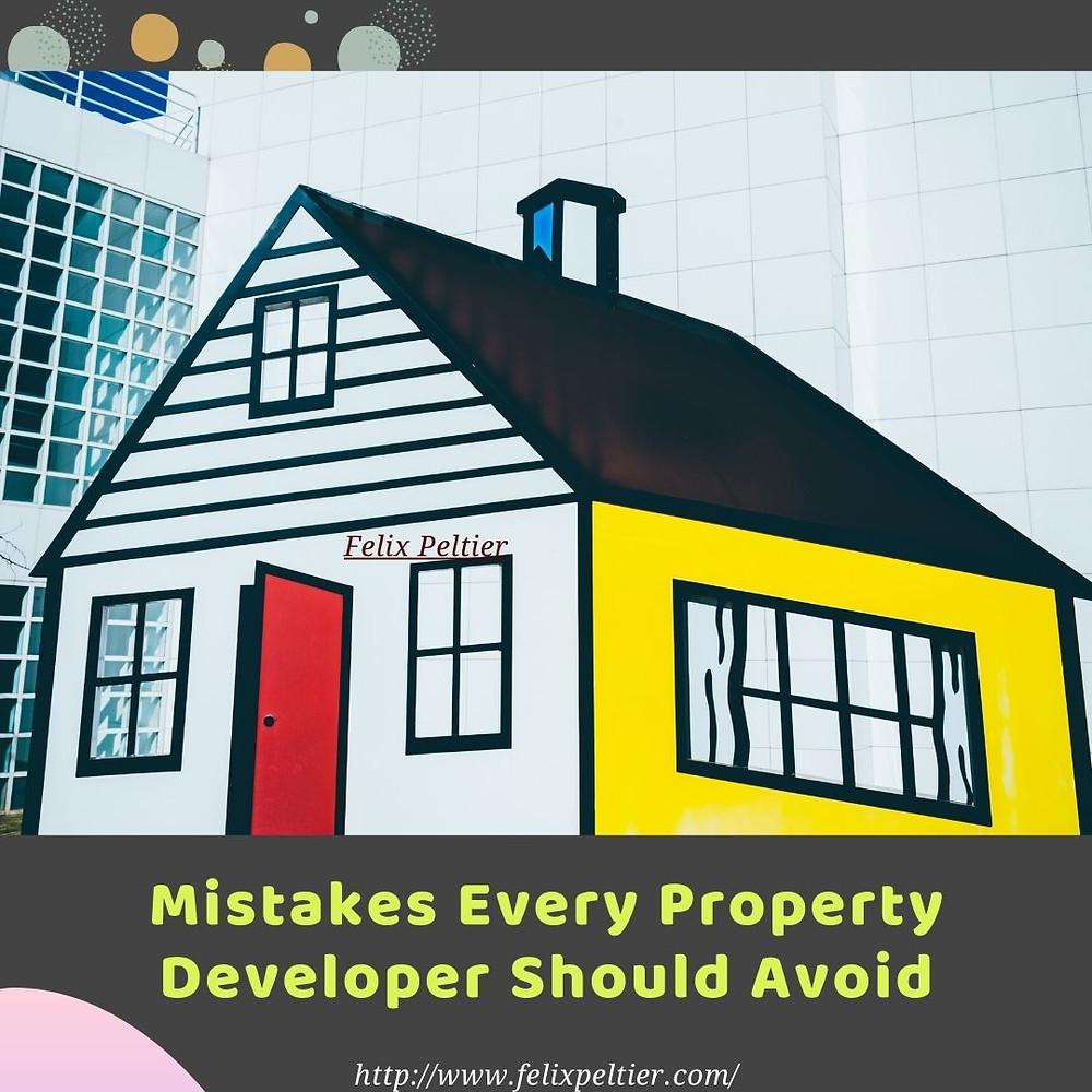 Felix Peltier - Mistakes Every Property Developer Should Avoid