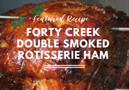 Forty Creek Double Smoked Rotisserie Ham