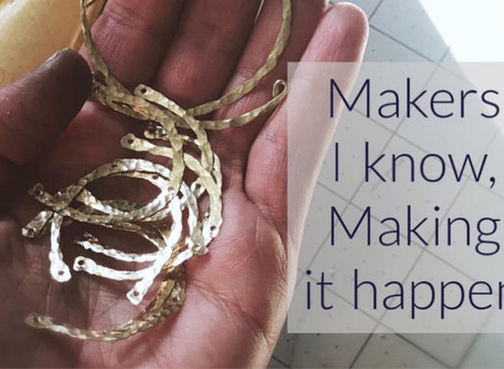 Makers I know, making it happen